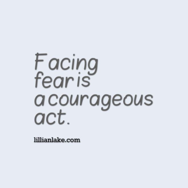facing-fear-is-a-courageous-act