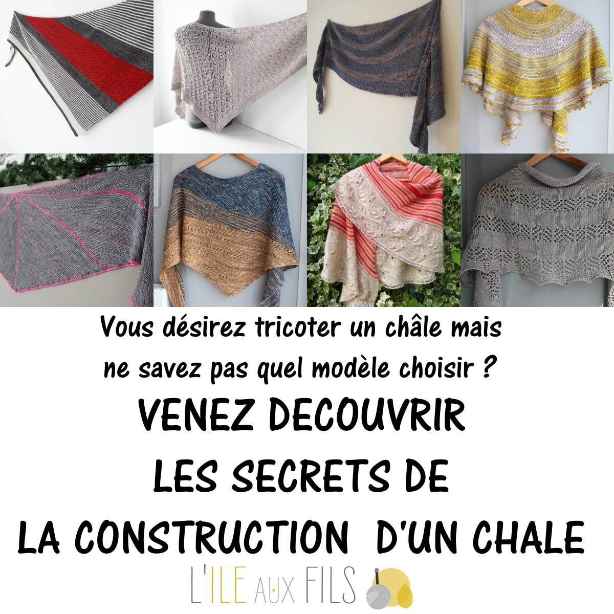 Atelier tricot les secrets de la construction d'un châle