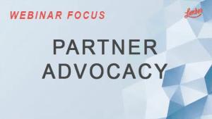 Webinar Focus - Partner Advocacy