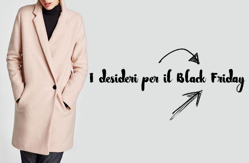 Wishlist: 6 desideri per il black friday