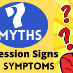 Depression signs and symptoms – 7 Myths you should stop believing in September and 2021