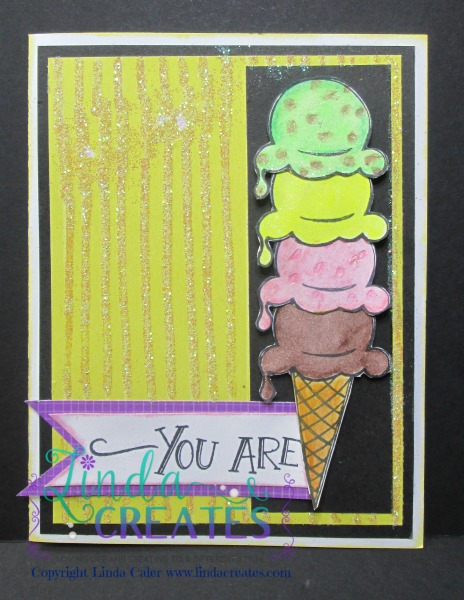 """You Are"" S1506 Ice Cream Dreams Linda Creates ~ Linda Caler www.lindacreates.com"