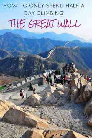 HOW TO ONLY SPEND HALF A DAY CLIMBING THE GREAT WALL OF CHINA