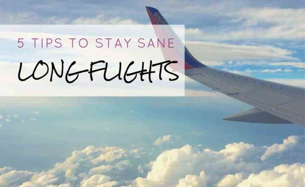 5 tips to stay sane on long flights