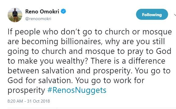 If people who dont go to church or mosque are becoming billionaires, why are you still going there to pray to God to make you wealthy? - Reno Omokri