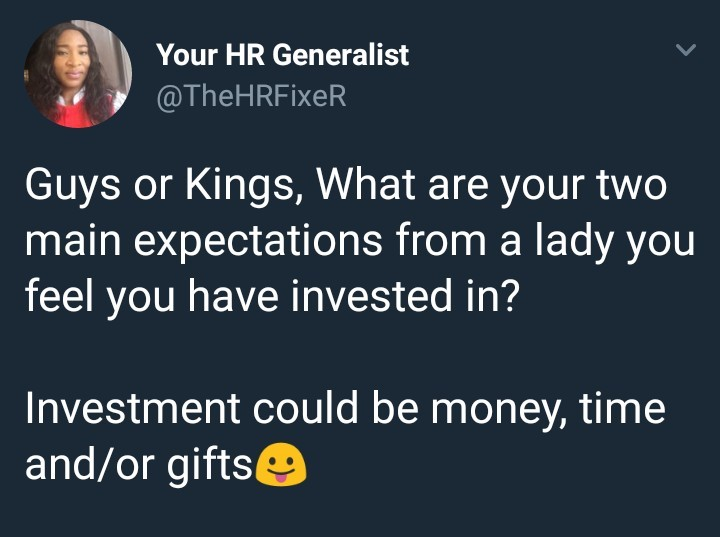 Guys, what do you expect from a lady you've 'invested' in