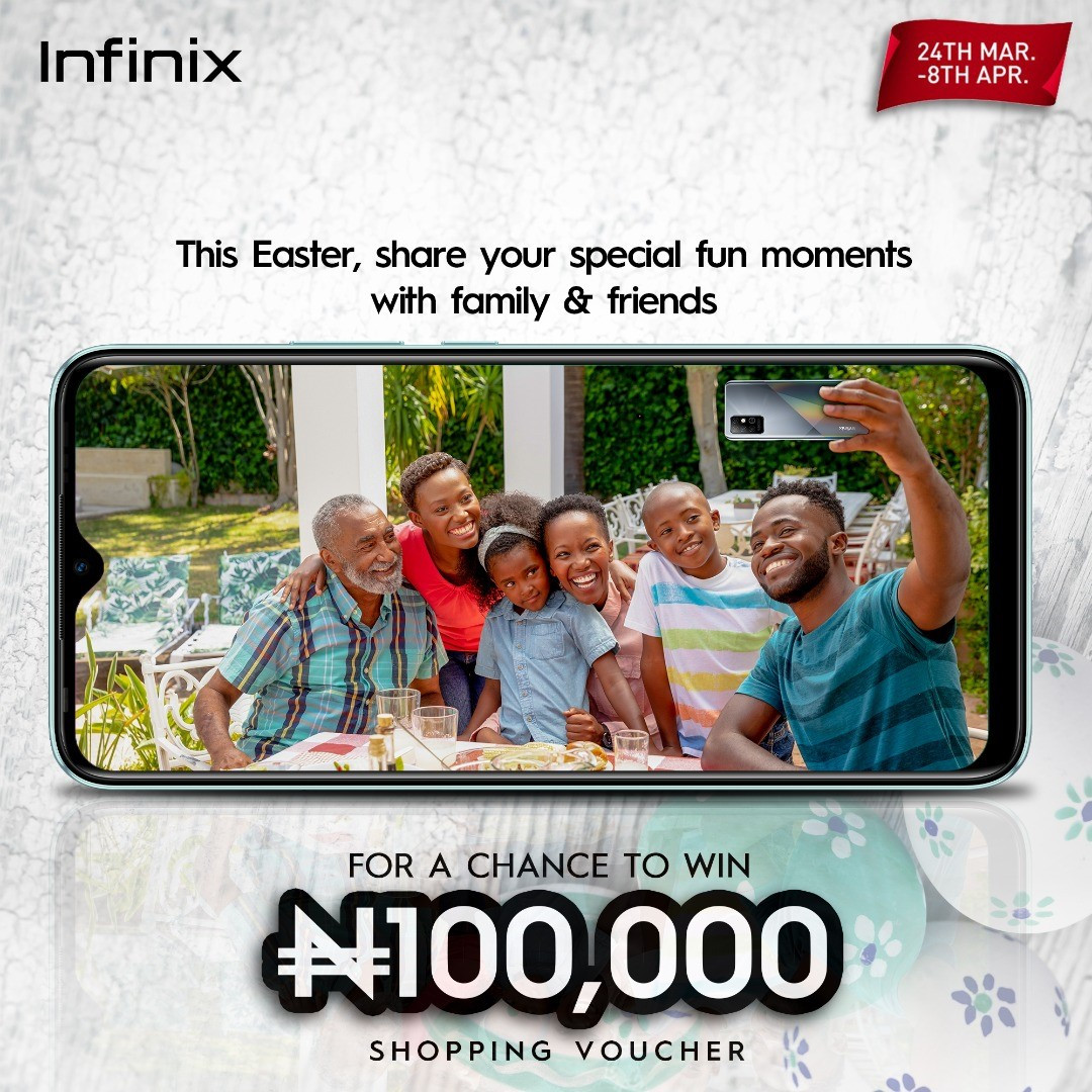 The Best Easter Promo in 2021 is still on  Win 100,000 Shopping Voucher and More with Infinix