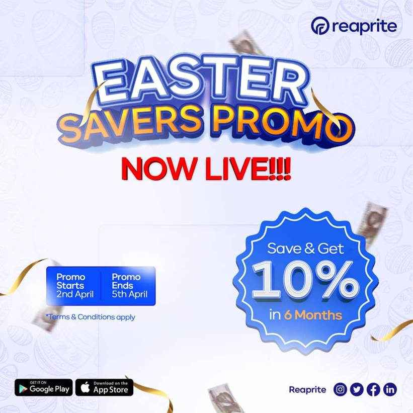 Save More, Earn More - Join the Easter Savers promo now LIVE on Reaprite and get a WHOOPING 10 on your savings in 6months