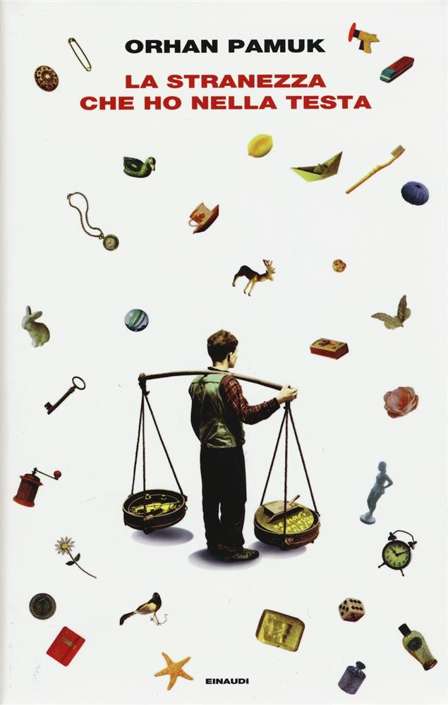 Orhan Pamuk - La stranezza che ho nella testa