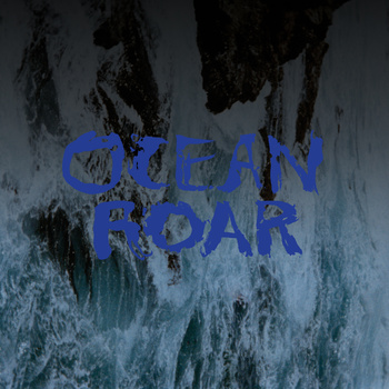 Mount Eerie - Ocean Roar