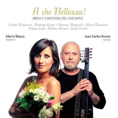 A che Bellezza. Arias y cantatas del Seicento. Mariví Blasco y Juan Carlos Rivera. Lindoro, sello discográfico especializado en Música Antigua y Clásica.