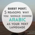 Guest Post: 5 Reasons Why You Should Learn Arabic As Your Next Language