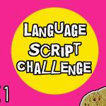 Language Script Challenge Update: February