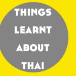Things I've Learnt About Thai So Far