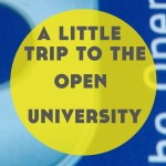 A Little Trip to The Open University!