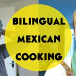 Bilingual Mexican Cooking feat. Siskia from The Polyglotist!