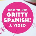 How to Use Gritty Spanish to Learn Swear Words in Spanish