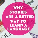 Why Stories Are A Better Way to Learn a Language