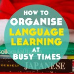 How to Organise Language Learning At Festive Times (+ Benefits of a Forced Break If Things Don't Go to Plan)