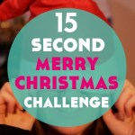 The 15 Second Merry Christmas Challenge! (+ 1 big prize!)