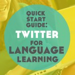 The Quick Start Guide to Twitter for Language Learning