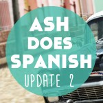Ash Does Spanish: A Newbie's Language Learning Progress Report – Update 2