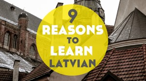 9 Reasons to Learn Latvian (+ the best resources to start studying it)