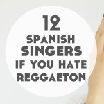 12 Spanish Bands and Singers to Learn Spanish (If You Hate Reggaeton)