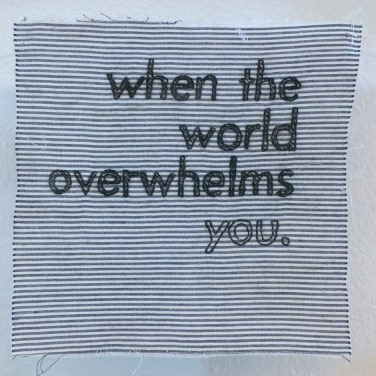 When The World Overwhelms You.