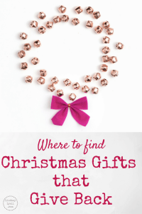 Where to find Christmas Gifts that Give Back