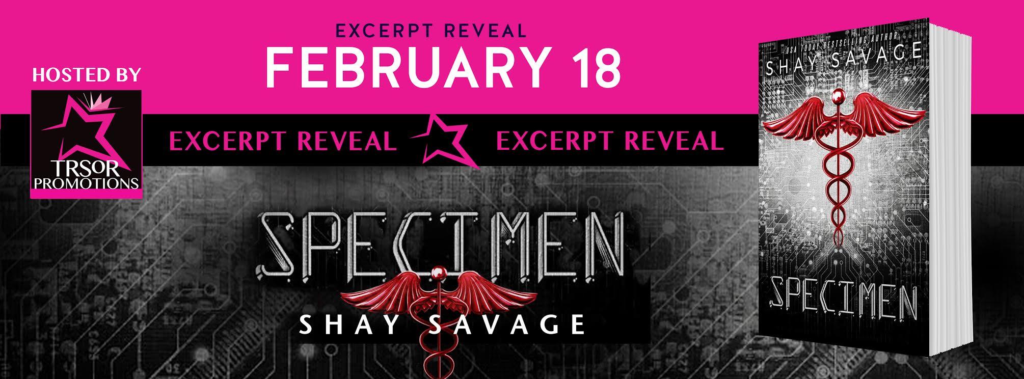 Excerpt Reveal ~ Specimen by Shay Savage