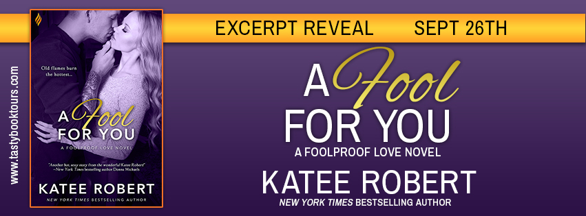 {Excerpt Reveal} A Fool for You by @Katee_Robert