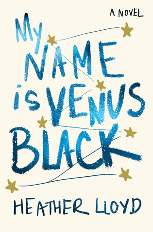 {Debut Author Review} My Name Is Venus Black by Heather Lloyd