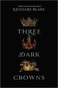 Three Dark Crowns by Kendare Blake
