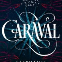 Come Back Yesterday -- Caraval by Stephanie Garber {Book Review}