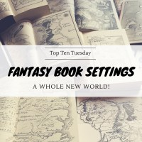 A Whole New World - Favorite Fantasy Book Settings {Top Ten Tuesday}