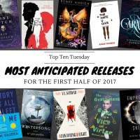 Most Anticipated Releases For The First Half Of 2017 {Top Ten Tuesday}