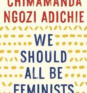 we-should-all-be-feminists-by-chimamanda-ngozi-adichie