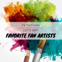 Let's Art! -- Favorite Fan Artists {Top Ten Tuesday}