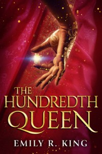 The Hundredth Queen by Emily R. King
