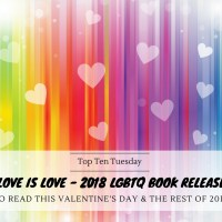 Love is Love - 2018 LGBTQ Book Releases To Read This Valentine's Day & The Rest of 2018 {Top Ten Tuesday}