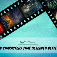 TV Characters That Deserved Better {Top Ten Tuesday}