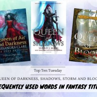 Queen of Darkness, Shadows, Storm AND Blood -- Frequently Used Words in Fantasy Titles {Top Ten Tuesday}