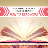 Five Totally Easy & Helpful Tips On How To Read More {Discussion}