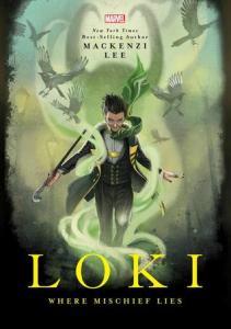 Loki Where Mischief Lies by Mackenzi Lee