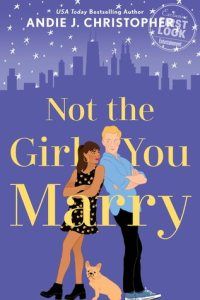 Not the Girl You Marry by Andie J. ChristopherCR: Jove