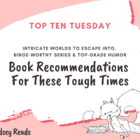 Intricate Worlds To Escape Into, Binge-Worthy Series & Top-Grade Humor - Book Recommendations For These Tough Times {Top Ten Tuesday}