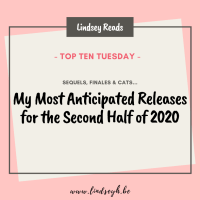 Sequels, Finales & Cats -- My Most Anticipated Releases for the Second Half of 2020 {Top Ten Tuesday}