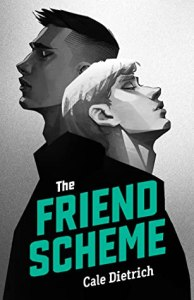 The Friend Scheme by Cale Dietrich