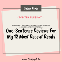 One-Sentence Reviews For My 12 Most Recent Reads